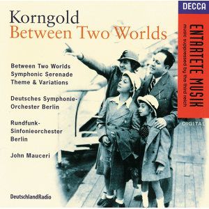 Korngold: Between Two Worlds/Symphonic Serenade/Theme &