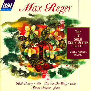 Reger: The 3 Cello Suites Op.131c; Viola Sonata Op.107