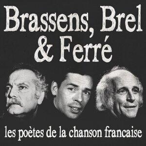 Brassens, Brel & Ferré (Les poètes de la chanson française) - Remasterisée