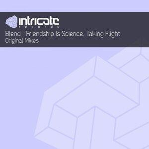 Friendship Is Science / Taking Flight