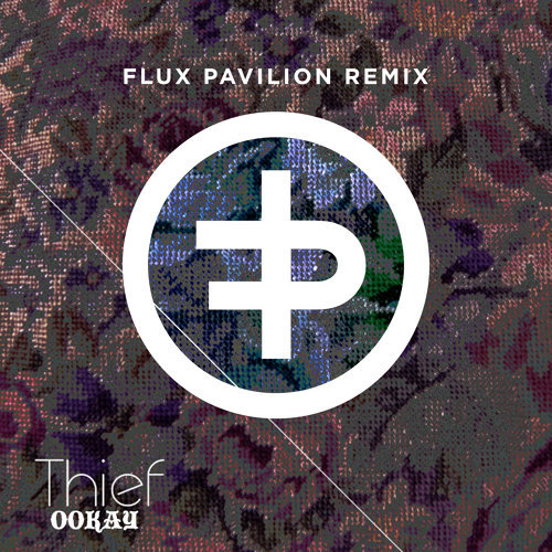 Thief - Flux Pavilion Remix