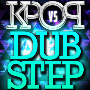 K-Step - K-Pop vs. Dubstep