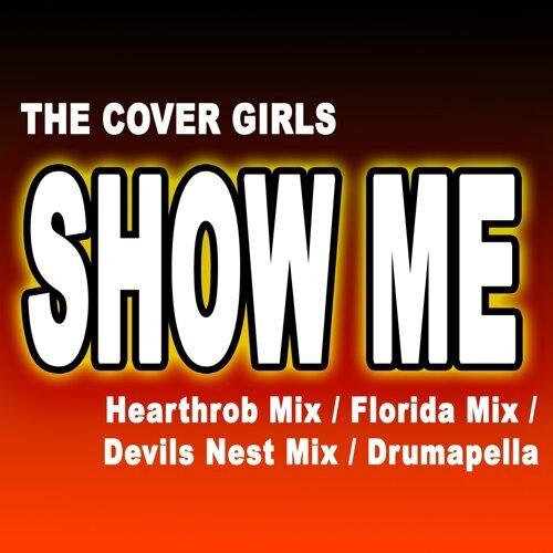 Show Me - [Hearthrob Mix] [Florida Mix] [Devils Nest Mix] [Drumapella]