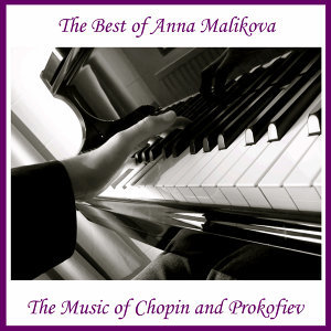 The Best of Anna Malikova: The Music of Chopin and Prokofiev