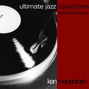 Ultimate Jazz Collections-Ken Macintosh-Vol. 22
