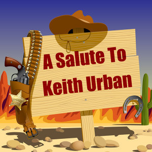A Salute To Keith Urban