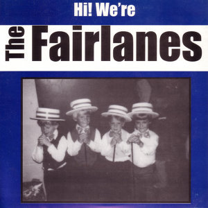 Hi! We're The Fairlanes