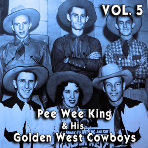 Pee Wee King & His Golden West Cowboys, Vol. 4