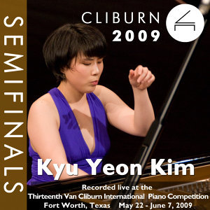 2009 Van Cliburn International Piano Competition: Semifinal Round - Kyu Yeon Kim