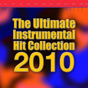 The Ultimate Instrumental Hit Collection 2010