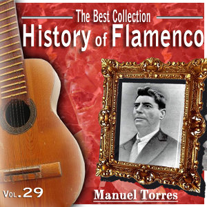 The Best Collection. History Of Flamenco Vol. 29: Manuel Torres