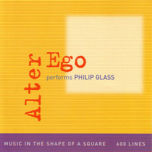 Alter Ego performs Philip Glass: Music in the shape of a square - 600 Lines