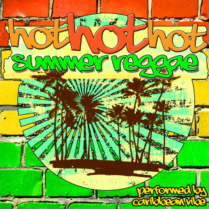 Hot Hot Hot Summer Reggae