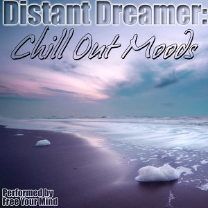 Distant Dreamer: Chill Out Moods