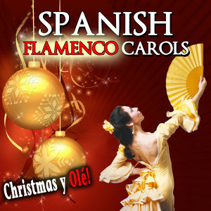 Spanish Flamenco Carols. Christmas y Olé