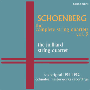 Schoenberg: The Complete String Quartets, Vol. 2 - The Original 1951-1952 Columbia Masterworks Recordings