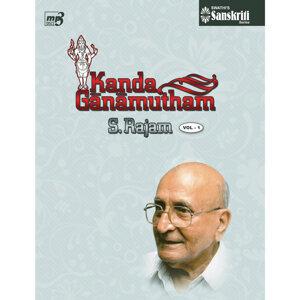 Kanda Ganamutham – VOL 1 - S. Rajam