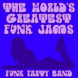 The World's Greatest Funk Jams