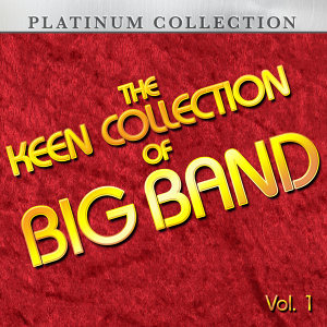 The Keen Collection of Big Band, Vol. 1