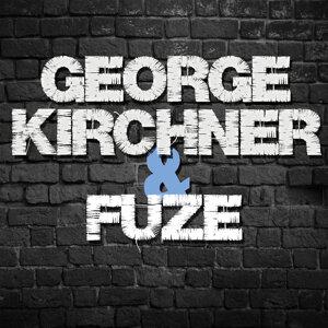 George Kirchner & Fuze