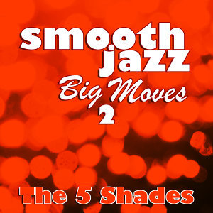 Smooth Jazz Big Moves 2