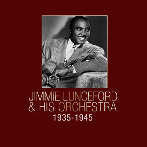 Jimmie Lunceford & His Orchestra 1935-1945