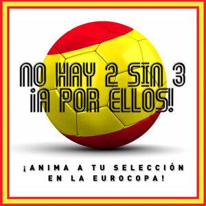 No Hay 2 Sin 3, ¡A por Ellos! ¡Anima a Tu Selección en la Eurocopa!