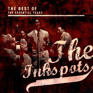Best of the Essential Years: The Inkspots