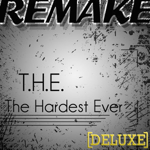 T.H.E (The Hardest Ever) [will.i.am feat Mick Jagger & Jennifer Lopez Deluxe Remake] - Single