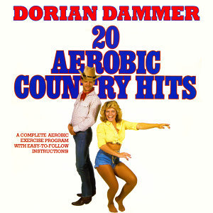 20 Aerobic Country Hits - A Complete Aerobic Exercise Program With Easy-to-Follow Instructions!