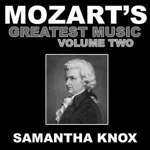 Mozart's Greatest Music Vol. 2