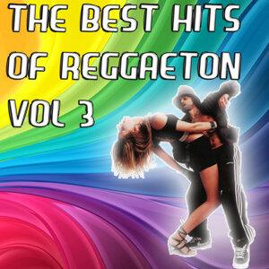 The Best Hits of Reggaeton Vol 3
