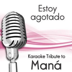 Estoy Agotado (Karaoke Tribute To Maná)