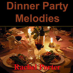 Dinner Party Melodes