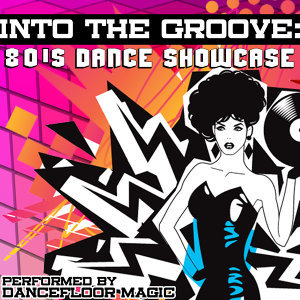 Into The Groove: 80's Dance Showcase