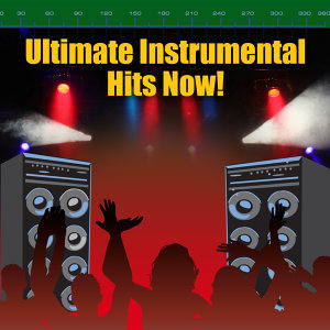 Ultimate Instrumental Hits Now!