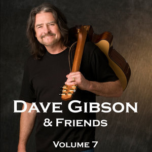 Dave Gibson & Friends, Volume 7
