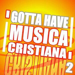 Gotta Have Musica Cristiana  (Vol-2)