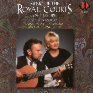 Music of the Royal Courts of Europe, 15th -18th Century