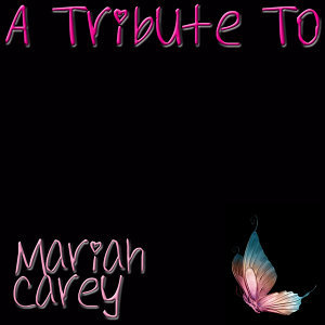 A Tribute to the Hits of Mariah Carey