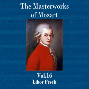 The Masterworks of Mozart, Vol. 16