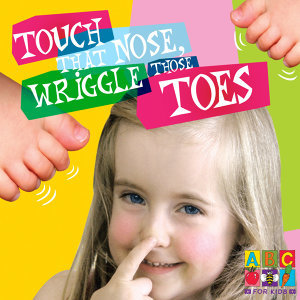 Touch That Nose, Wriggle Those Toes