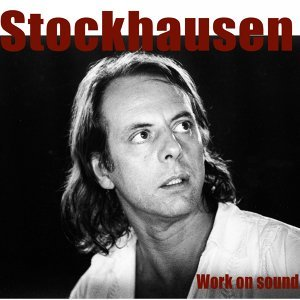Stockhausen: Work On Sound