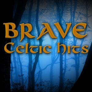 Brave Celtic Hits