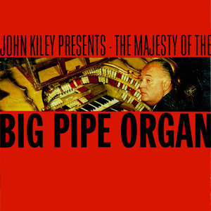 Presents The Majesty Of The Big Pipe Organ