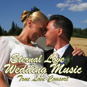 Eternal Love Wedding Music