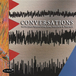 Conversations with Dan Perantoni, Gail Williams & Friends
