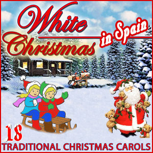 White Christmas in Spain. 18 Traditional Christmas Carols
