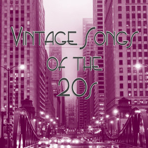 Vintage Songs of the 20s