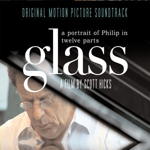 Glass: Portrait of Philip in Twelve Parts